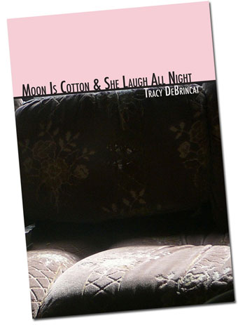 Moon Is Cotton & She Laugh All Night book by Tracy DeBrincat